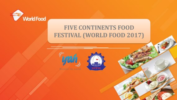 World Food 2017 to be held this week, entertainment events, entertainment news, entertainment activities, what's on, Vietnam culture, Vietnam tradition, vn news, Vietnam beauty, news Vietnam, Vietnam news, Vietnam net news, vietnamnet news, vietnamnet bri