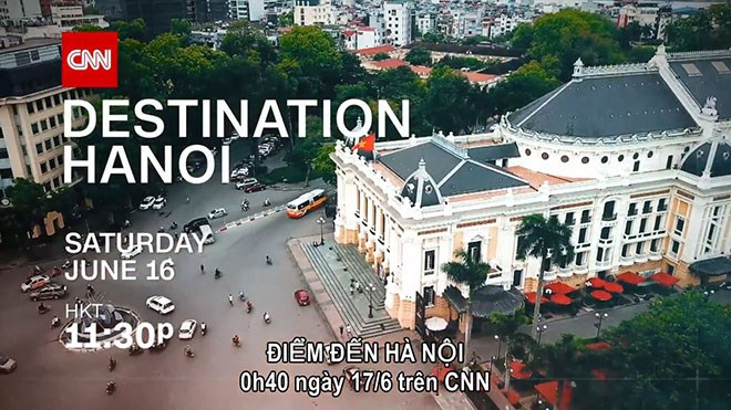 CNN to broadcast new special programme on Hanoi, travel news, Vietnam guide, Vietnam airlines, Vietnam tour, tour Vietnam, Hanoi, ho chi minh city, Saigon, travelling to Vietnam, Vietnam travelling, Vietnam travel, vn news