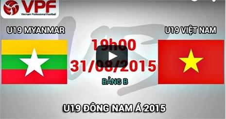 Đá bay Myanmar, U19 Việt Nam gặp Lào ở bán kết